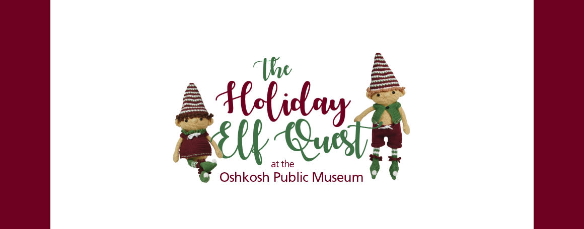 Elf Quest at the Oshkosh Museum