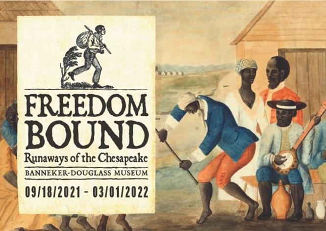Freedom Bound Exhibition at the Banneker-Douglass Museum