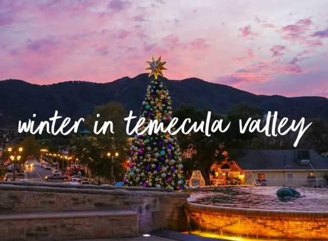 Restaurants Open Christmas 2020 Temecula Ca Experience Winter in Temecula Valley | Visit Temecula Valley