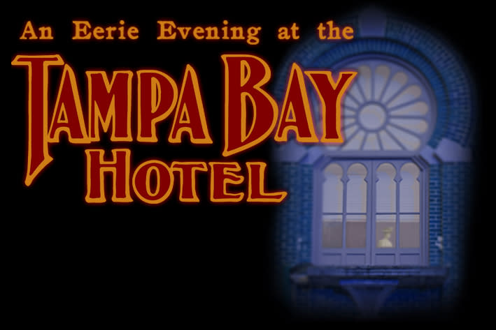 An Eerie Evening at the Tampa Bay Hotel