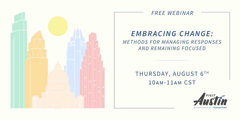Free webinar embracing change methods for managing responses and remaining focused on thursday august sixth from ten to eleven am central time