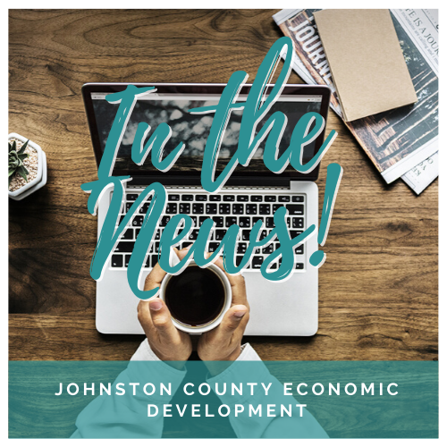 Click here to find the latest news from Johnston County Economic Development office.
