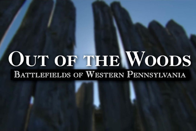 Out of the Woods: Battlefields of Western Pennsylvania
