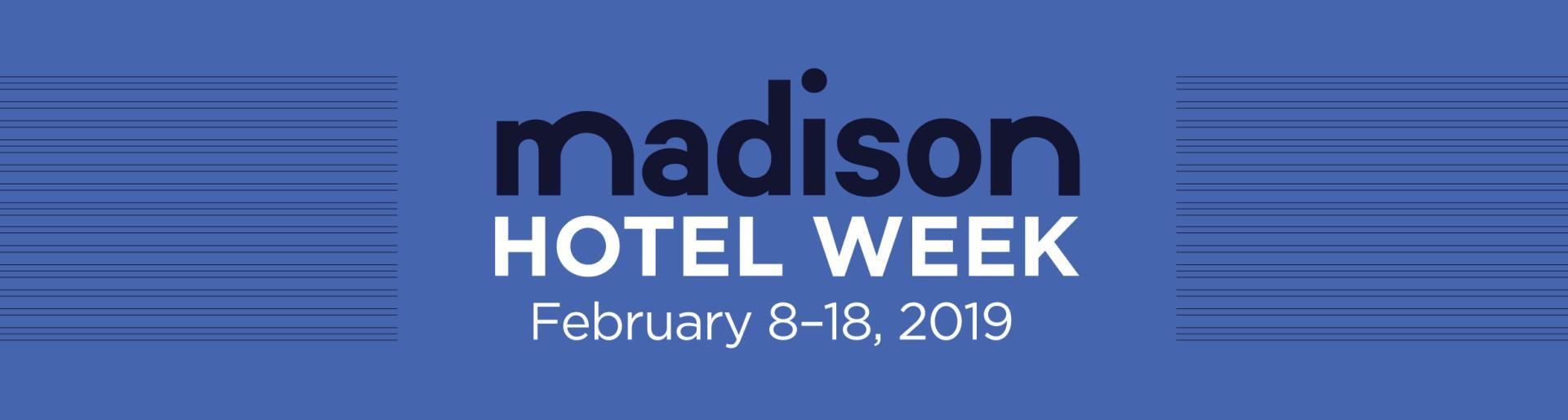 Madison Hotel Week 2019