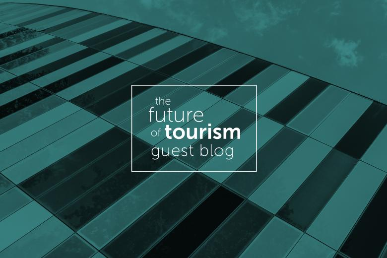 Future of Tourism Guest Blog Charlotte Moore