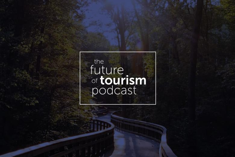 Episode 10: The Future of Tourism featuring Loren Gold