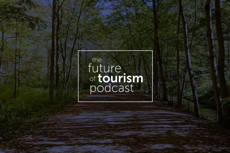Episode 5: The Future of Tourism featuring Dan Holowack Blog Post
