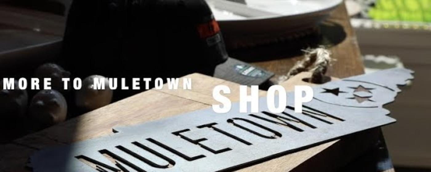 More to Muletown... Shop!