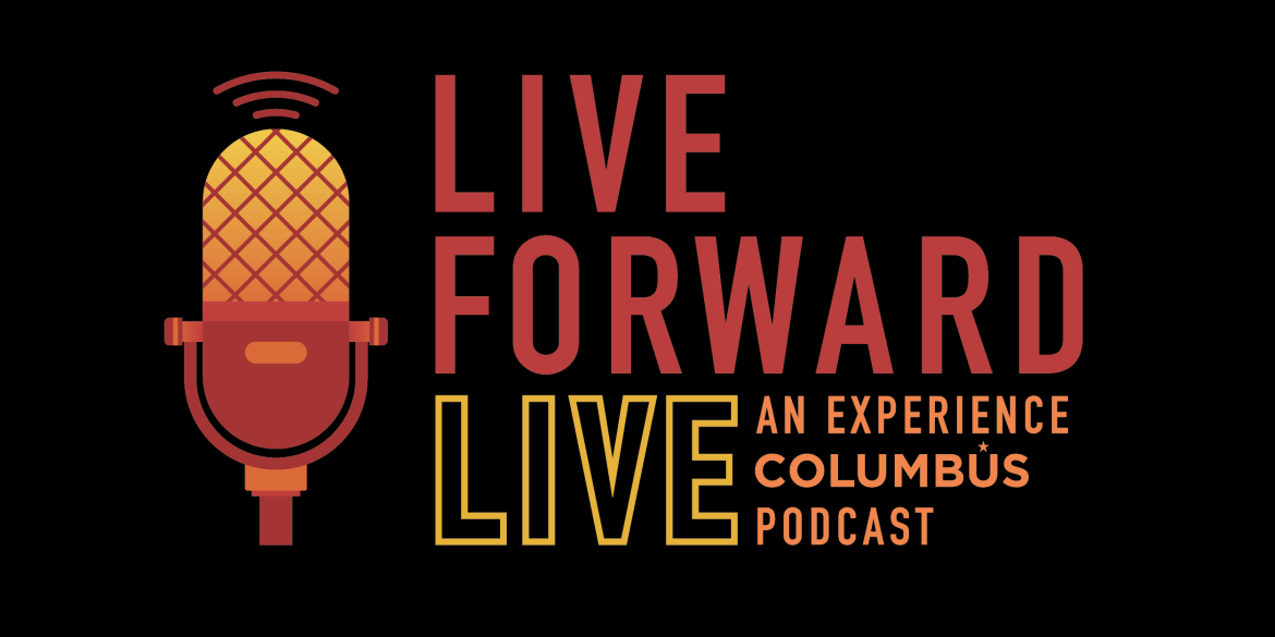 Live Forward Live An Experience Columbus Podcast Logo
