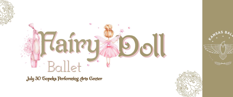Kansas Ballet - Fairy Doll Event   Topeka, KS