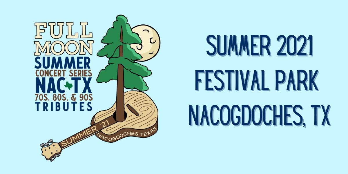 Full Moon Summer Concert Series in Nacogdoches, TX Summer of 2021