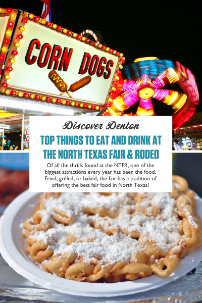 """A graphic with a photo of a corn dog vendor and funnel cake that reads """"Top Things to Eat and Drink at the North Texas Fair and Rodeo"""""""