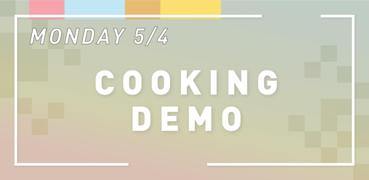 Monday May Fourth Cooking Demo