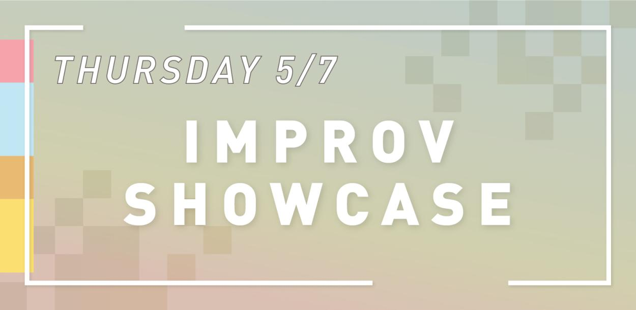 Thursday May seventh Improv Showcase Austin Texas