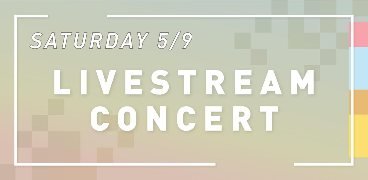 Saturday May ninth livestream Concert Austin Texas