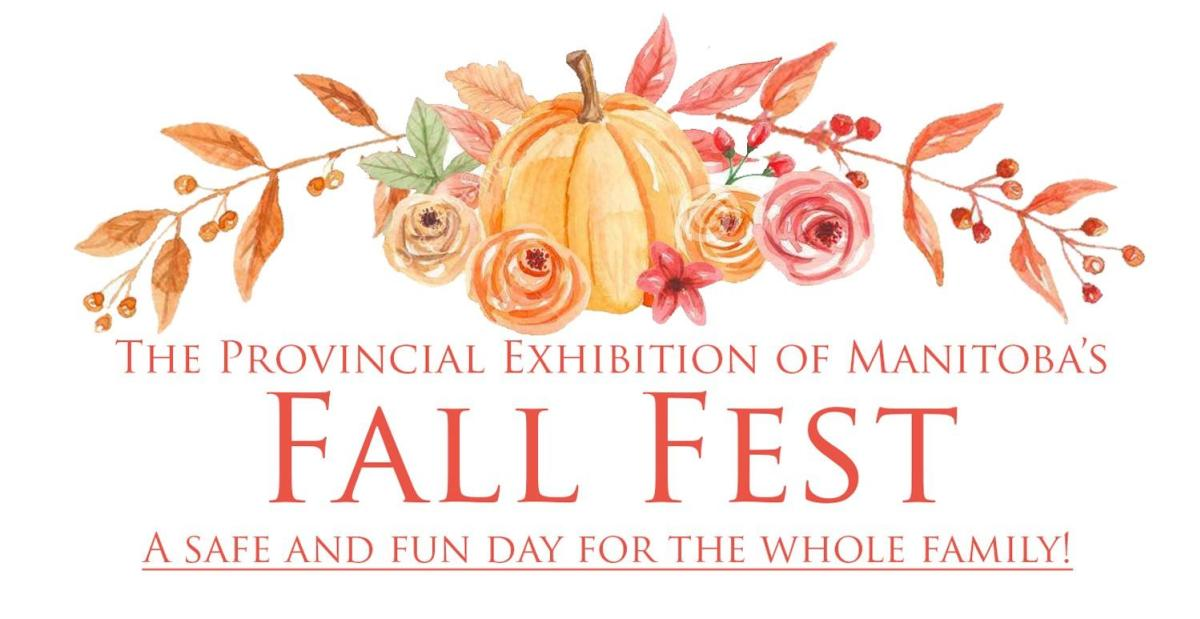 The Provincial Exhibition of Manitoba's Fall Fest 2020 - A safe and fun day for the whole family