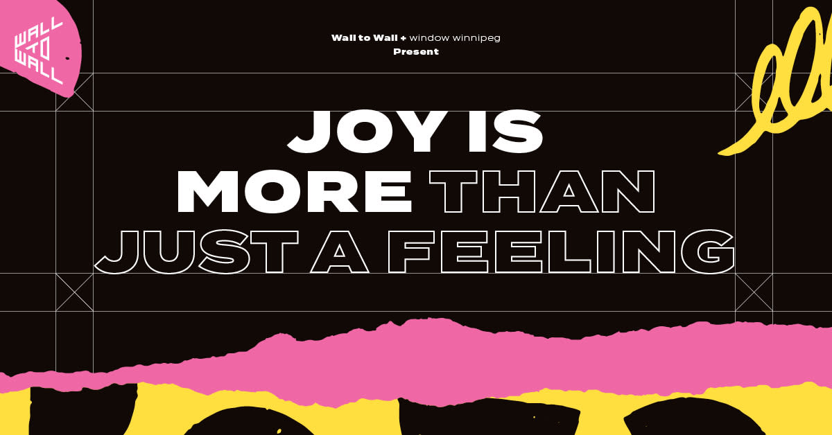 Joy is More Than Just a Feeling Exhibit - Wall-to-Wall Mural and Culture Festival