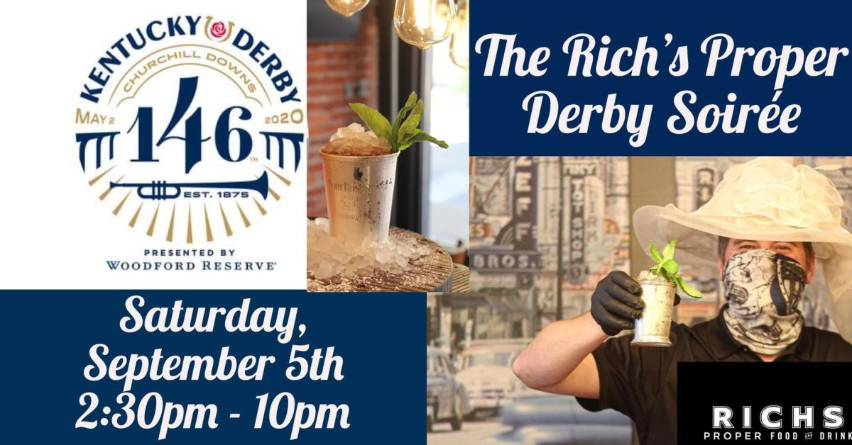 Rich's Proper Derby Soiree Saturday September 5