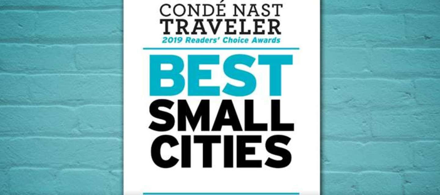 Named a Top 3 Best Small City in the U.S. 2019 by the Condé Nast