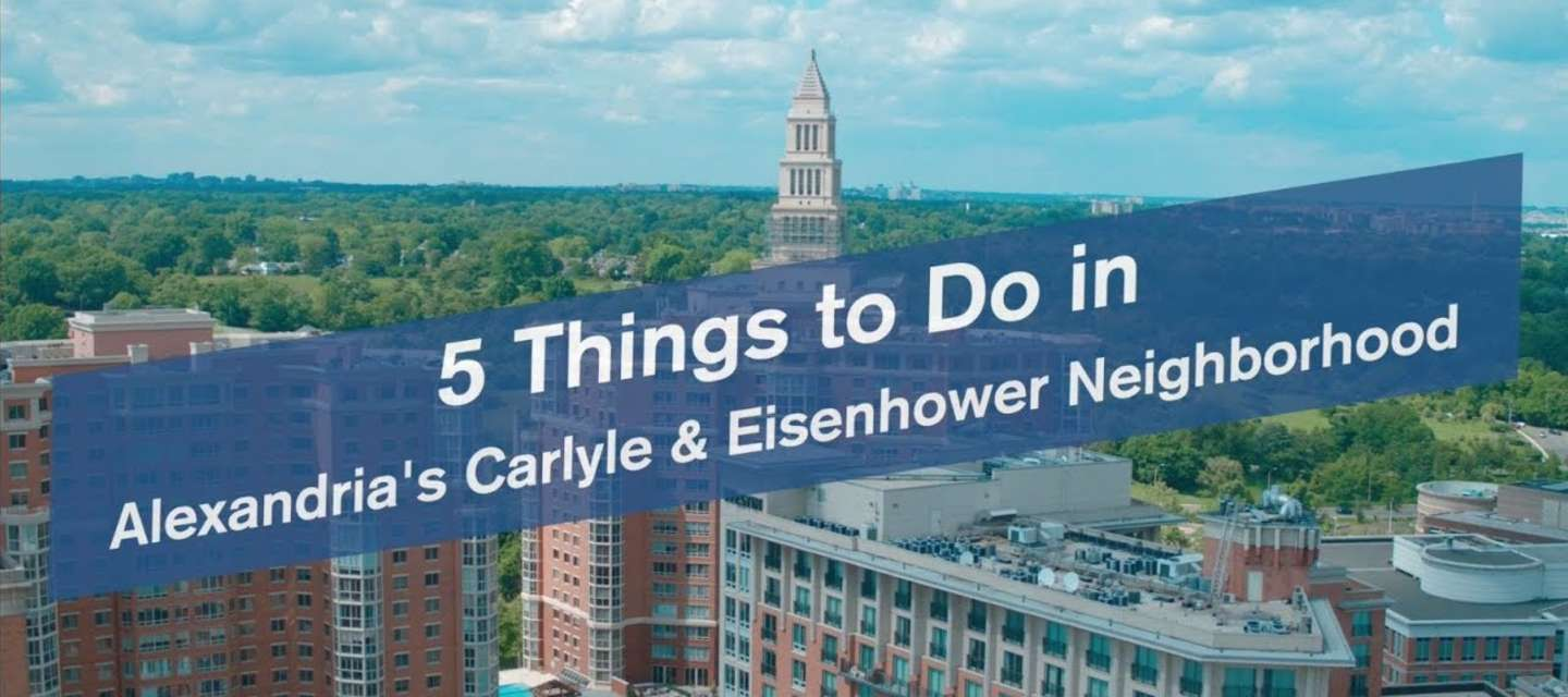 5 Things to Do in Alexandria's Carlyle & Eisenhower Neighborhoods