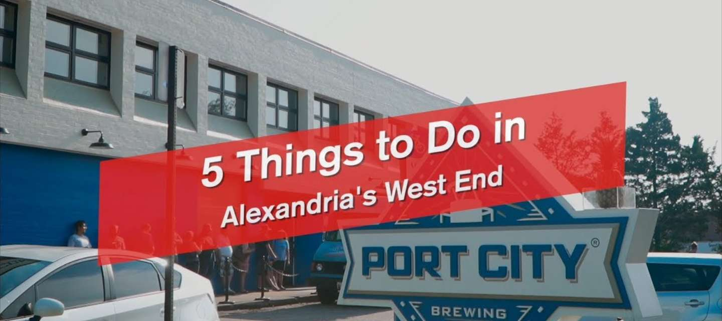 5 Things to Do in Alexandria's West End