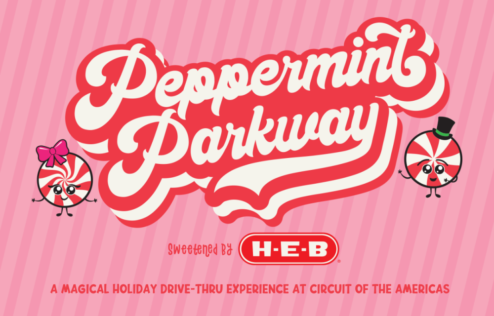 Event graphic reads Peppermint Parkway sweetened by HEB A magical holiday drive thru experience at circuit of the americas in Austin Texas