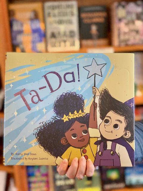 Ta-Da! by Kathy Ellen Davis