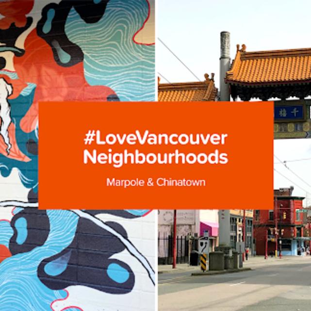 BLOG POST: #LoveVancouver Neighbourhoods: Marpole & Chinatown