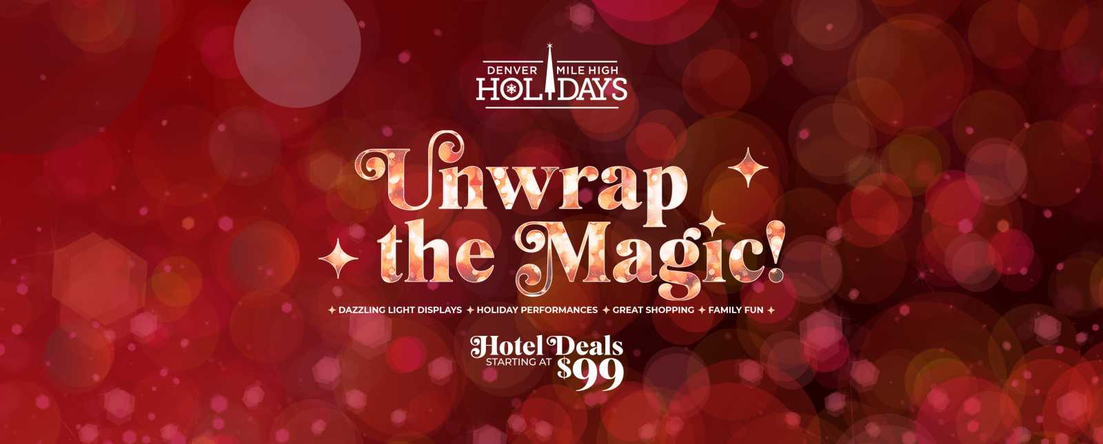 Unwrap the Magic - dazzling light displays, holiday performances, great shopping and family fun. Hotel deals start at 99 dollars - new years eve excluded