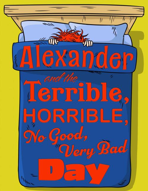Derby Dinner Playhouse Alexander and the Terrible Horrible No Good Very Bad Day