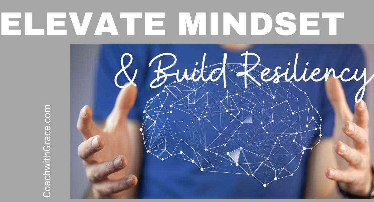 Elevate Mindset and Build Resiliency