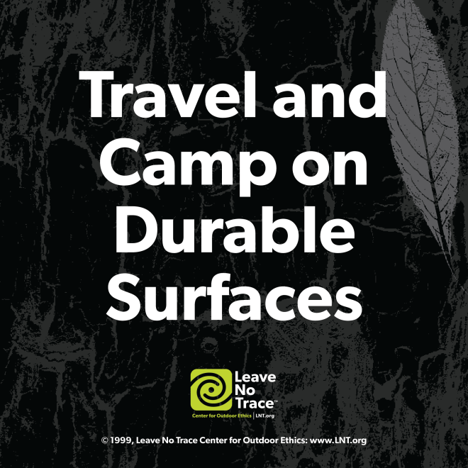 Leave No Trace - Travel and Camp on Durable Surfaces