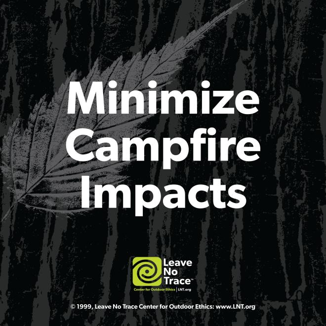 Leave No Trace - Minimize Campfire Impacts