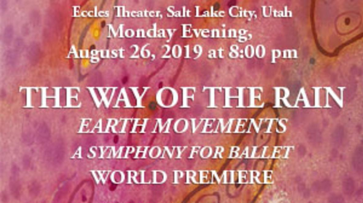 The Way of The Rain - Earth Movements, a Salt Lake Host Committee Community Event at The Eccles Theater