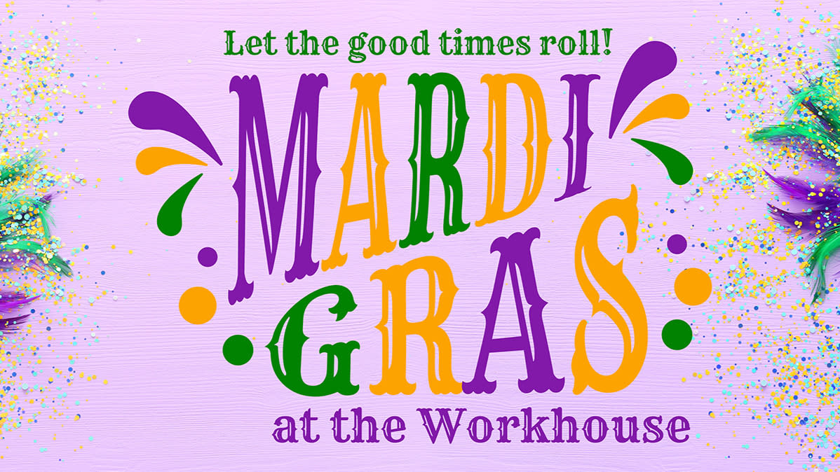 Mardi Gras at the Workhouse