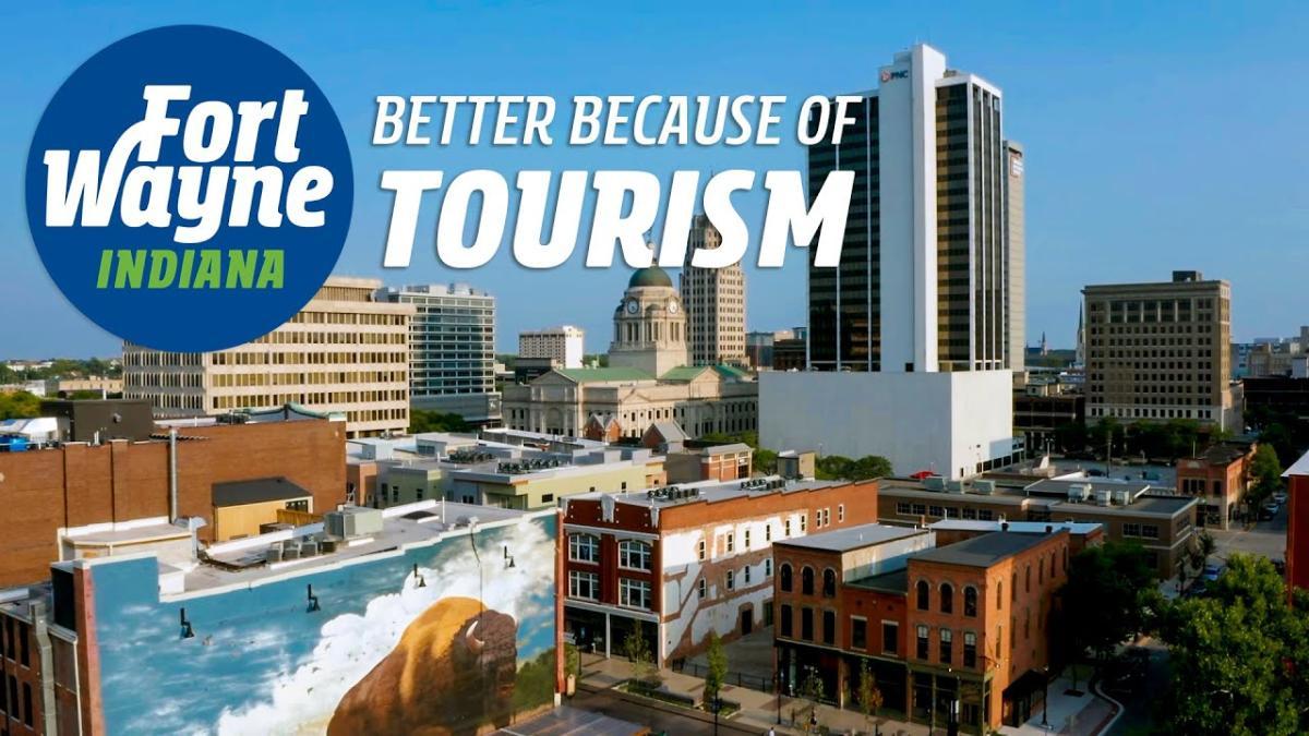 Fort Wayne, Indiana: Better Because of Tourism