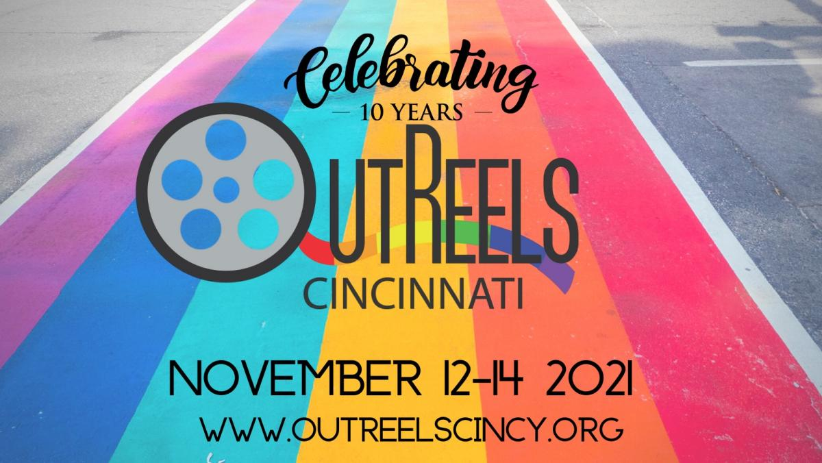 A rainbow sidewalk with text overlaid that reads, Celebrating 10 Years Outreels Cincinnati November 12-14 2021