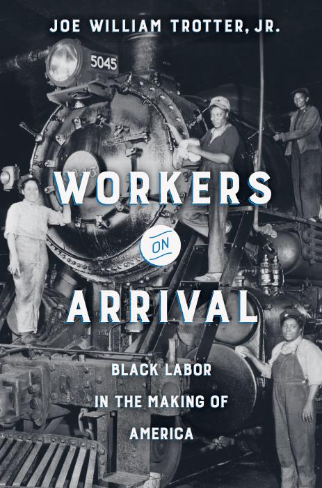 Workers on Arrival by Joe William Trotter Jr