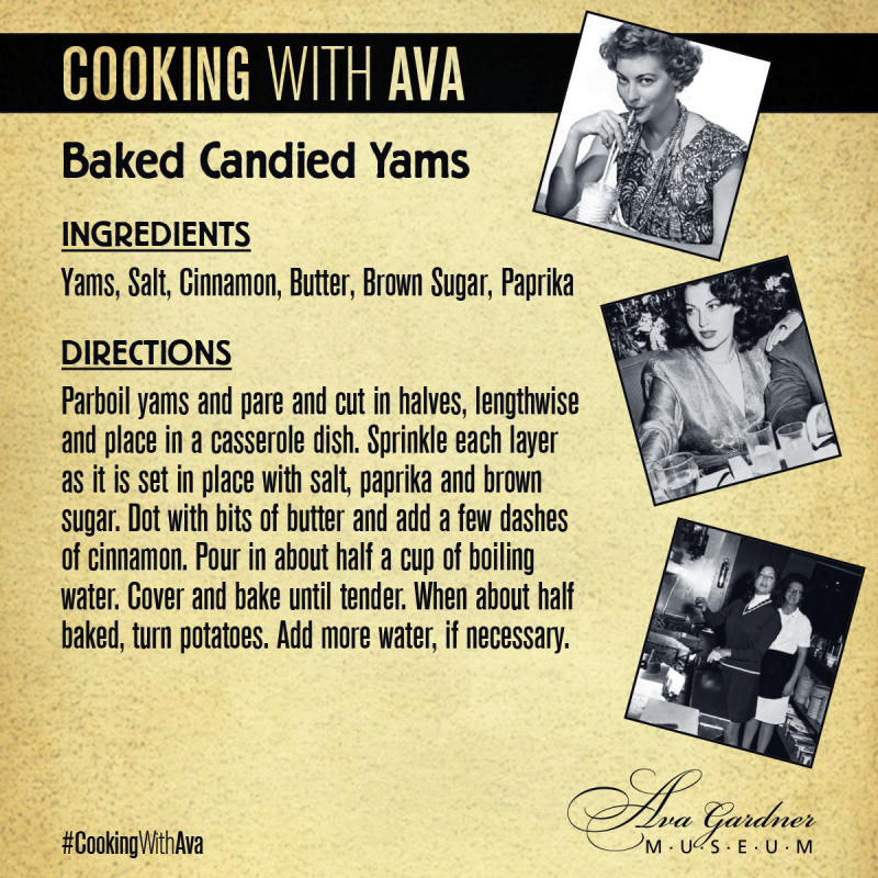 A gold colored infographic with black writing of ingredients and instructions for a recipe for Baked Candied Yams and with three black and white images of Ava Gardner eating or cooking.