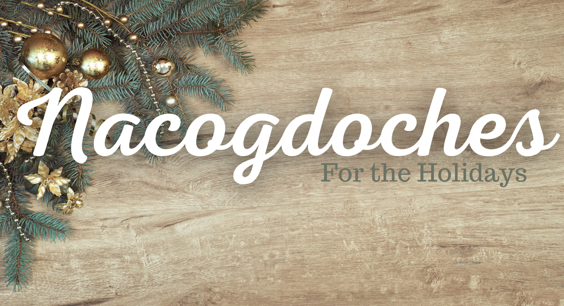 Nacogdoches for the Holidays