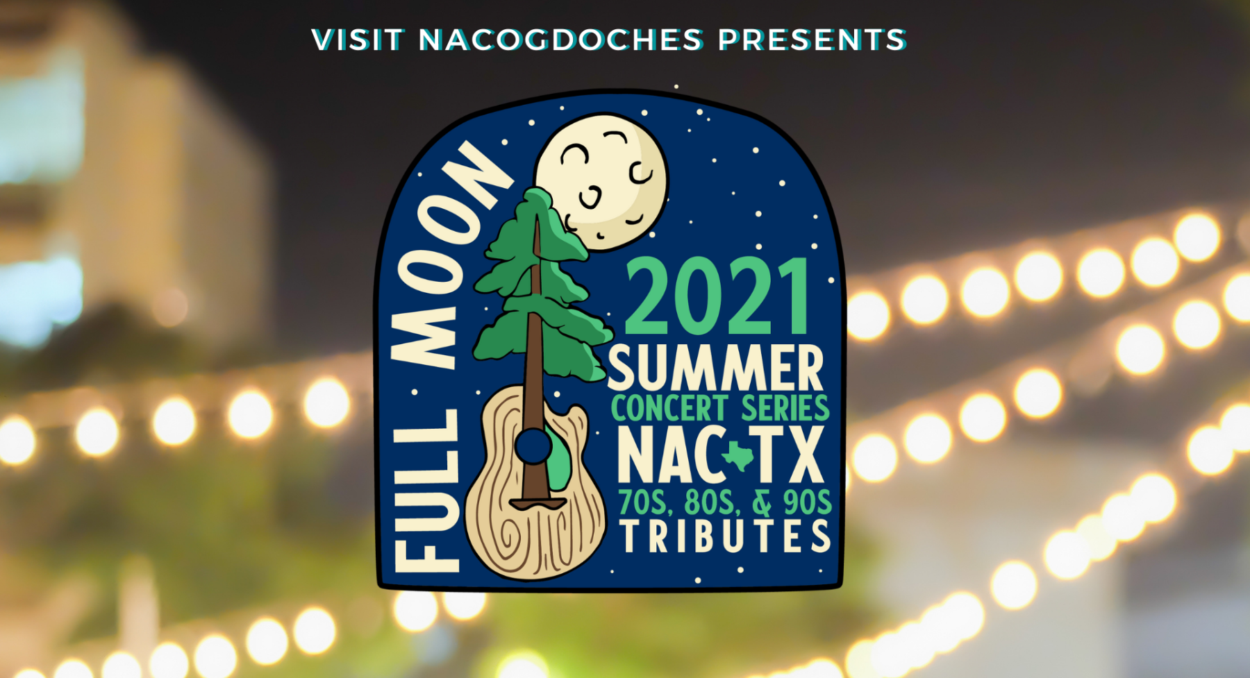 Visit Nacogdoches Presents Full Moon Concert Series Summer 2021