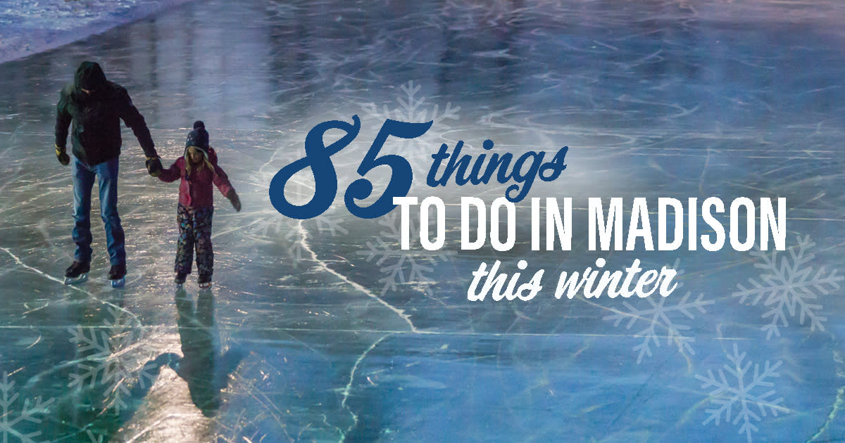 187718e638a1 85 Things to Do This Winter in Madison, WI