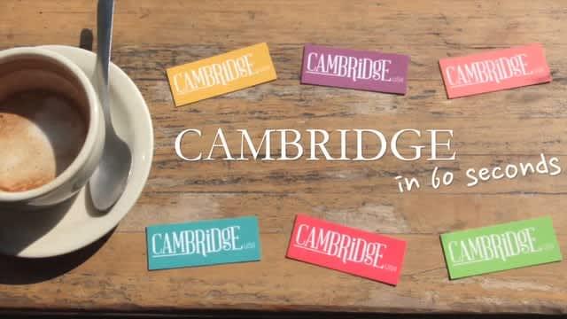 Cambridge in 60 Seconds