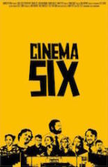 Cinema Six (2012)