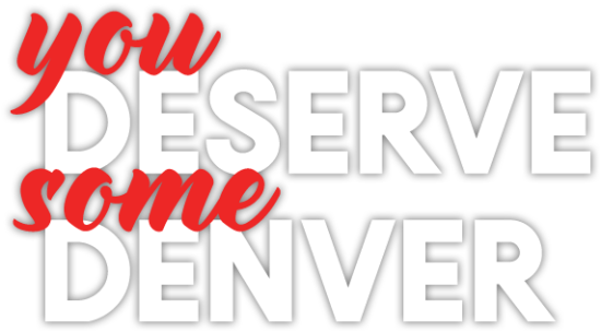 You Deserve Some Denver Logo