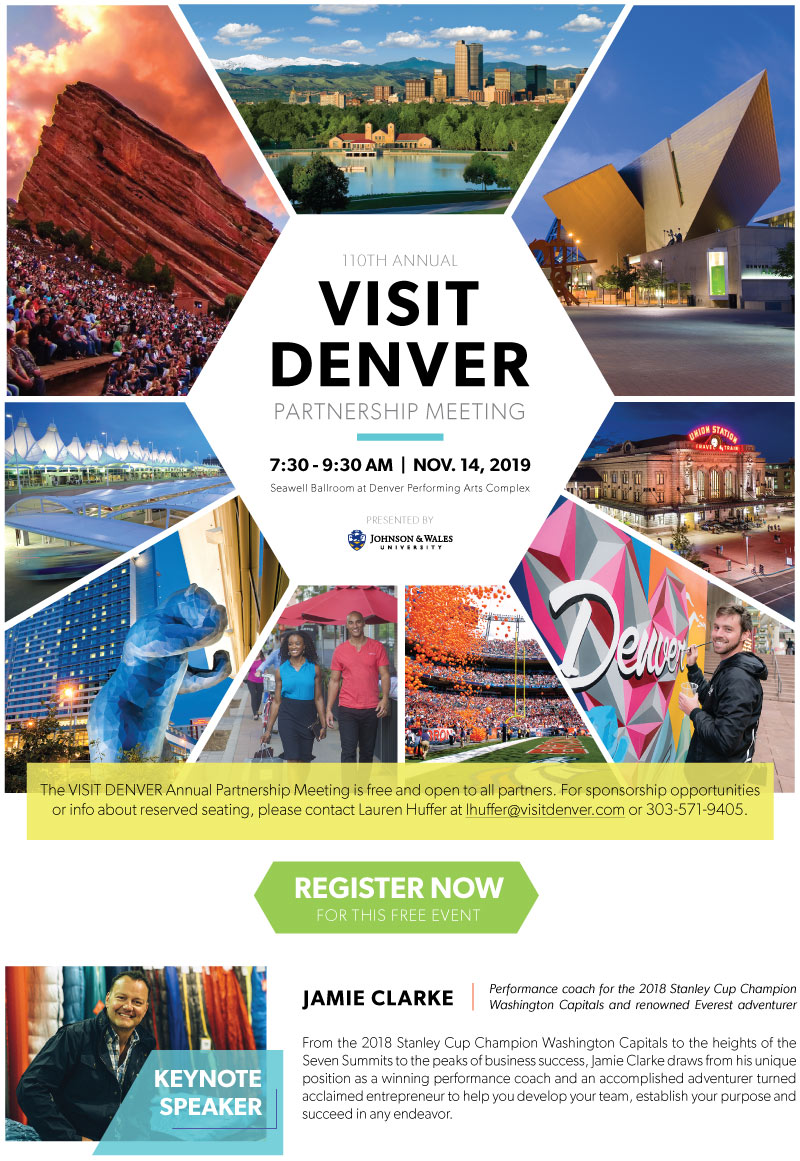 Register for the 110th VISIT DENVER Annual Partnership Meeting on November 14, 2019 at: https://www.denver.org/rsvp/?action=details&noredirect=1&eventId=3966 Turn on images in your email to view invitation