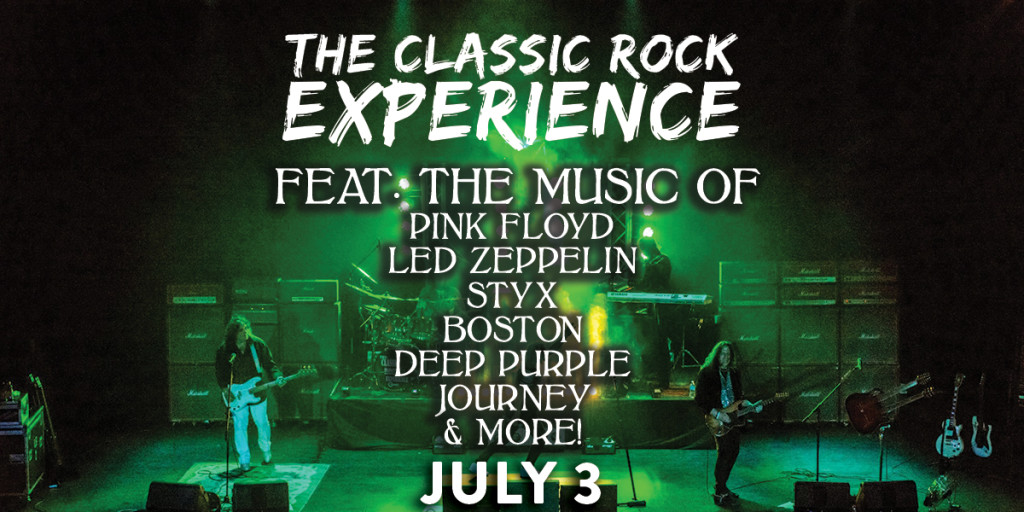 The Classic Rock Experience feat. The Music of Pink Floyd, Led Zeppelin, STYX, Deep Purple, Journey and more!