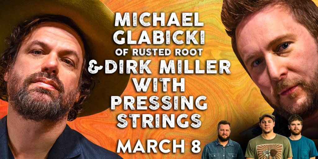Michael Glabicki of Rusted Root & Dirk Miller w/ Pressing Strings