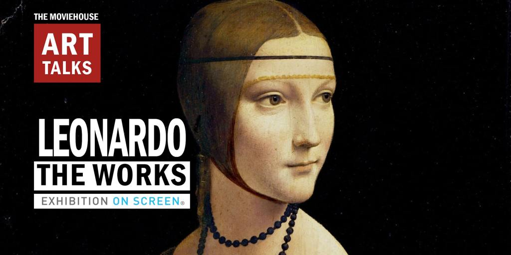 "VIRTUAL:  Art Talks: ""LEONARDO, THE WORKS"" hosted by The Moviehouse"
