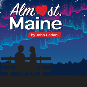 "County Players Presents ""Almost Maine"""